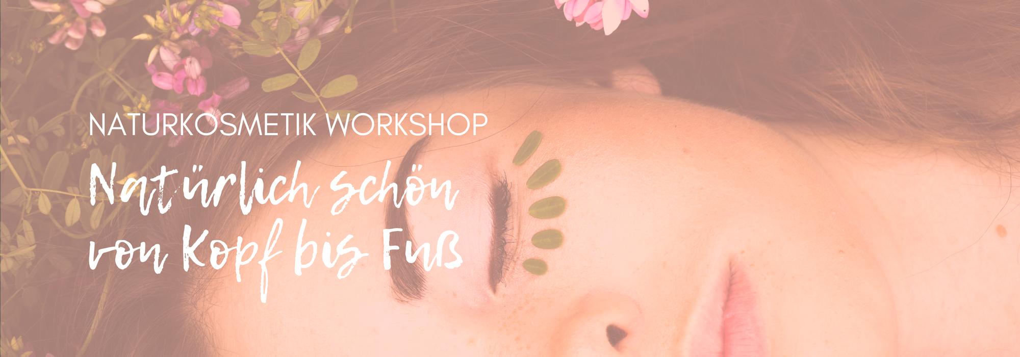 Herbalicious - Naturkosmetik Workshop Natürlich schön von Kopf bis Fuß