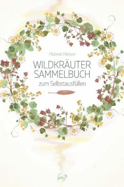 Luna Herbs_Wildkräuter Sammelbuch von Melanie Rieken